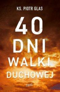 40 dni walki duchowej 195x300 - 40 dni walki duchowej ks Piotr Glas