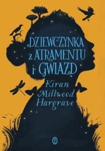 Dziewczynka z atramentu i gwiazd 209x300 - Dziewczynka z atramentu i gwiazdKiran Millwood Hargrave
