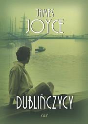 Dublinczycy - Dublińczycy Joyce James