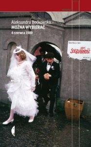 4 czerwca 1989 187x300 - Można wybierać 4 czerwca 1989Aleksandra Boćkowska