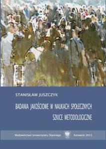 Badania jakosciowe w naukach spolecznych 213x300 - Badania jakościowe w naukach społecznychStanisław Juszczyk