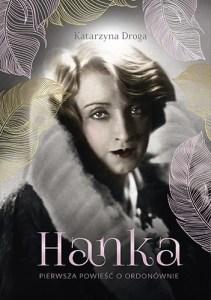 Hanka 211x300 - Hanka Pierwsza powieść o OrdonównieKatarzyna Droga