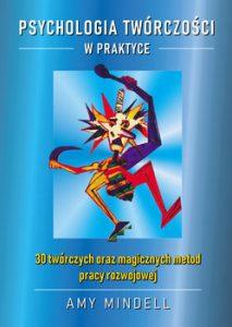Psychologia tworczosci w praktyce 213x300 - Psychologia twórczości w praktyceAmy Mindell