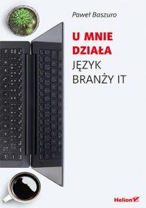 U mnie dziala 210x300 - U mnie działa Język branży ITPaweł Baszuro