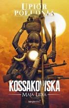 Upior Poludnia - Upiór Południa Maja Lidia Kossakowska