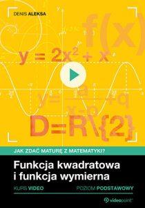 Funkcja kwadratowa i funkcja wymierna 210x300 - Jak zdać maturę z matematyki? Kurs video. Poziom podstawowy. Funkcja kwadratowa i funkcja wymierna