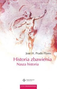 Historia zbawienia. Nasza historia 192x300 - Historia zbawienia Nasza historiaJOSE H FLORES