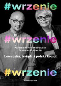 WRZENIE 211x300 - #WRZENIE Lewaczka ksiądz i polski kocioł Karolina Korwin-Piotrowska  Grzegorz Kramer