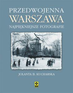 Przedwojenna Warszawa. Najpiekniejsze fotografie 236x300 - Przedwojenna Warszawa Najpiękniejsze fotografie Kucharska Jolanta