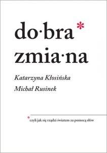 Dobra zmiana 211x300 - Dobra zmianaMichał Rusinek Katarzyna Kłosińska