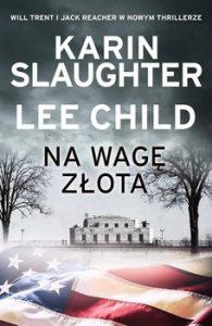 Na wage zlota 195x300 - Na wagę złotaKarin Slaughter Lee Child