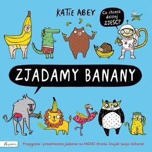 Zjadamy banany - Zjadamy banany Katie Abey