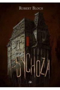 Psychoza 200x300 - PsychozaRobert Bloch