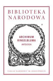 ARCHIWUM RINGELBLUMA ANTOLOGIA - Archiwum Ringelbluma Antologia
