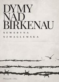 Dymy nad Birkenau - Dymy nad BirkenauSeweryna Szmaglewska