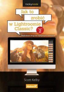 Jak to zrobic w Lightroomie Classic 210x300 - Jak to zrobić w Lightroomie Classic Scott Kelby