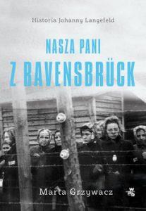Nasza pani z Ravensbruck 207x300 - Nasza Pani z Ravensbruck Marta Grzywacz