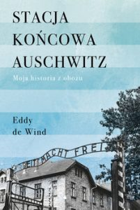 Stacja koncowa Auschwitz 201x300 - Stacja końcowa Auschwitz Eddy de Wind
