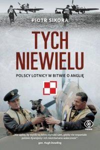 Tych niewielu 201x300 - Tych niewielu Polscy lotnicy w bitwie o Anglię Piotr Sikora