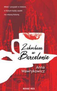 Zakochana w Barcelonie 188x300 - Zakochana w BarcelonieAnna Wawrykowicz