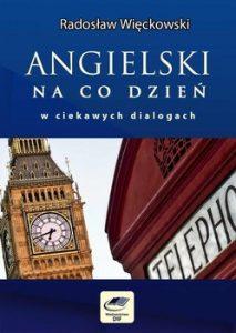 Angielski na co dzien w ciekawych dialogach 213x300 - Angielski na co dzień w ciekawych dialogach Radosław Więckowski