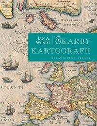 Skarby kartografii - Skarby kartografiiJan A Wendt
