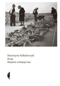 Strup 210x300 - Strup Hiszpania rozdrapuje rany Katarzyna Kobylarczyk