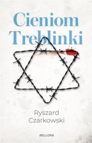 Cieniom Treblinki - Cieniom Treblinki Ryszard Czarkowski