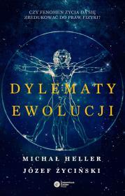 DYLEMATY EWOLUCJI - Dylematy ewolucjiMichał Heller Józef Życiński
