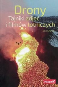 Drony Tajniki zdjec i filmow lotniczych - Drony Tajniki zdjęć i filmów lotniczychEric Cheng