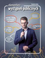 ELEMENTARZ WYSTaPIEn PUBLICZNYCH - Elementarz wystąpień publicznychVioletta Kalka