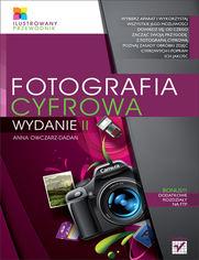 Fotografia cyfrowa Ilustrowany przewodnik - Fotografia cyfrowa Ilustrowany przewodnik Anna Owczarz-Dadan