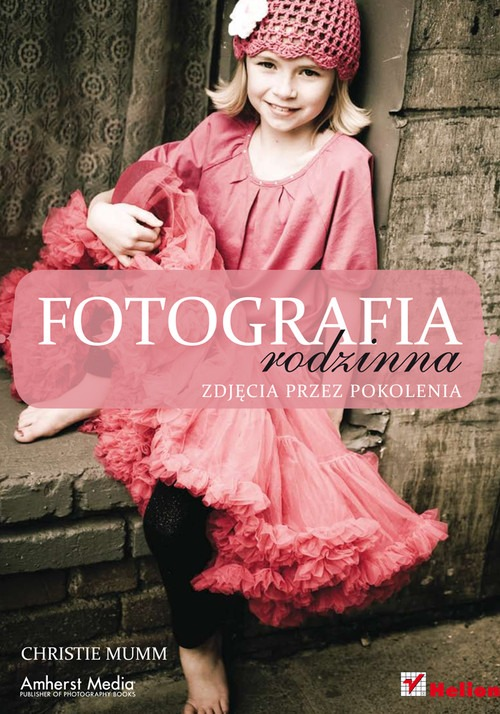Fotografia rodzinna Zdjecia przez pokolenia - Fotografia rodzinna Zdjęcia przez pokoleniaChristie Mumm