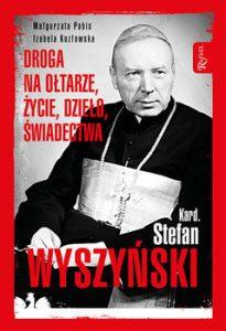 Kardynal Stefan Wyszynski 205x300 - Kardynał Stefan Wyszyński Izabela Kozłowska Małgorzata Pabis