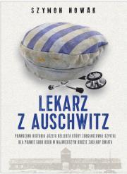 Lekarz z Auschwitz - Lekarz z AuschwitzSzymon Nowak