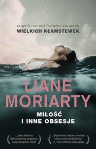 Milosc i inne obsesje 195x300 - Miłość i inne obsesje Liane Moriarty