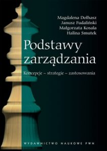 PODSTAWY ZARZaDZANIA 212x300 - Podstawy zarządzania Magdalena Dołhasz Janusz Fudaliński Małgorzata Kosala