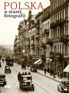 Polska w starej fotografii - Polska w starej fotografii
