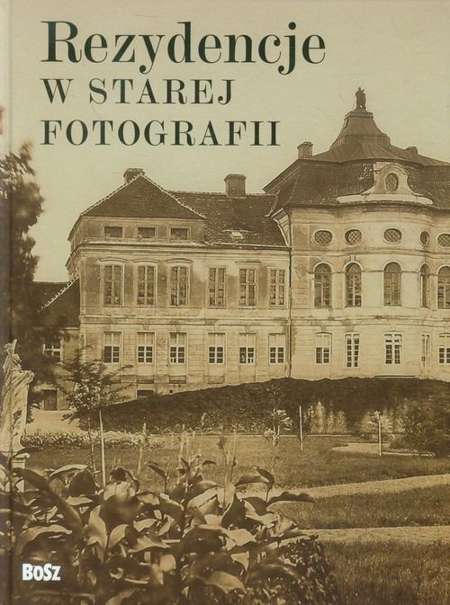 Rezydencje w starej fotografii - Rezydencje w starej fotografii