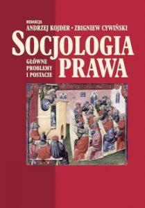 SOCJOLOGIA PRAWA 209x300 - Socjologia prawa Andrzej Kojder Zbigniew Cywiński