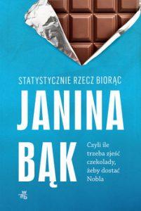 Statystycznie rzecz biorac 201x300 - Statystycznie rzecz biorąc czyli ile trzeba zjeść czekolady żeby dostać Nobla Janina Bąk
