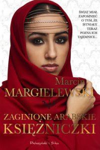 Zaginione arabskie ksiezniczki 201x300 - Zaginione arabskie księżniczki Marcin Margielewski
