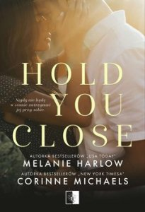 Hold you close 205x300 - Hold you close Corinne Michaels Melanie Harlow