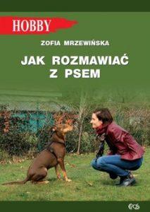 Jak rozmawiac z psem 213x300 - Jak rozmawiać z psem Zofia Mrzewińska