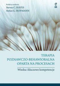 Terapia poznawczo behawioralna oparta na procesach 211x300 - Terapia poznawczo-behawioralna oparta na procesach Wiedza i kluczowe kompetencje Steven C Hayes Stefan G Hofmann