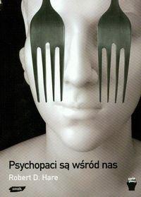 Psychopaci sa wsrod nas - Psychopaci są wśród nasRobert D Hare