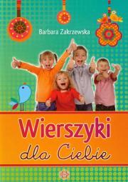 Wierszyki dla Ciebie - Wierszyki dla Ciebie Barbara Zakrzewska
