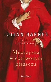 Mezczyzna w czerwonym płaszczu - Mężczyzna w czerwonym płaszczuJulian Barnes