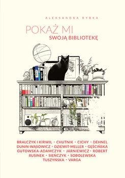 Pokaz mi swoja biblioteke - Pokaż mi swoją bibliotekęAleksandra Rybka