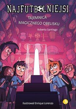 Tajemnica magicznego obelisku - Tajemnica magicznego obelisku NajfutbolniejsiRoberto Santiago